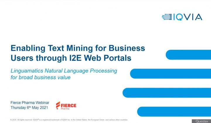 Fierce webinar: Enabling Text Mining for Business Users through Linguamatics Web Portals with Eli Lilly