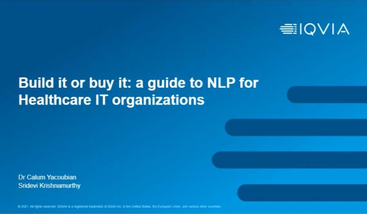 Webinar: Build it or buy it: a guide to NLP for Healthcare IT organizations